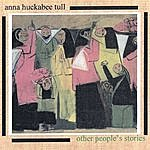 Anna Huckabee Tull Other People's Stories