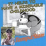 TampaStan It Helps To Have A Miserable Childhood