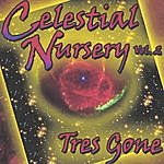 Tres Gone Celestial Nursery Featuring Tres Gone Vol 2