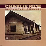 Charlie Rich So Lonesome I Could Cry