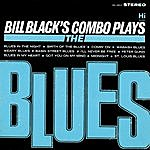 Bill Black's Combo Plays The Blues