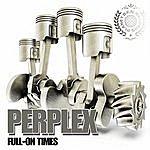 Perplex Full On Times - Single