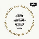 Bill Black's Combo Solid And Raunchy