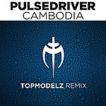 Pulsedriver Cambodia (Topmodelz Remix)