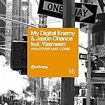 My Digital Enemy Whatever May Come (Feat. Yasmeen)