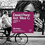 David Penn Lovin U Part 1 (Feat. Max C)