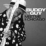 Buddy Guy Meet Me In Chicago