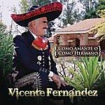 Vicente Fernández Como Amante O Como Hermano