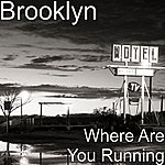 Brooklyn Where Are You Running