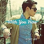 Cody Lee With You Here