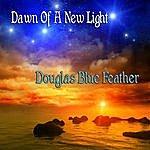 Douglas Blue Feather Dawn Of A New Light