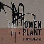 Owen Plant Bears Repeating