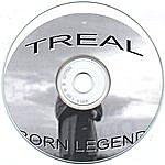Treal Born Legend