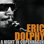 Eric Dolphy Eric Dolphy, A Night In Copenhagen