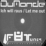 Dumonde Ich Will Raus / Let Me Out