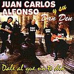 Juan Carlos Alfonso Dale Al Que No Te Dio