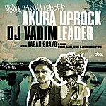 DJ Vadim Akura Uprock / Leader
