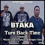 Btaka Turn Back Time (Feat. Mister D & Frank V) - Single