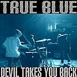 True Blue Devil Takes You Back - Single
