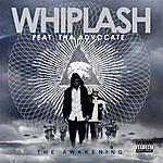 Whiplash The Awakening (Feat. Tha Advocate)