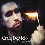 Craig Demelo Until The World Falls Apart