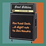 Paul Bibbins Joe Kool Jack: ... A Slight Ode To Jimi Hendrix