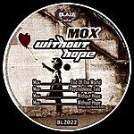 Mox Wihout Hope