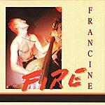 Francine Fire + 5