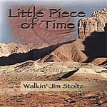 Walkin' Jim Stoltz Little Piece Of Time