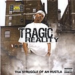 Tragic Reality Tha Struggle Of A Hustla