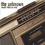 Unknown Radio Lied To Me