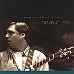 Travis Allison Band Some Other Time