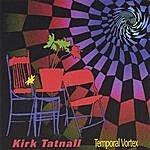 Kirk Tatnall Temporal Vortex