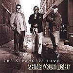 The Strangers Shine Your Light