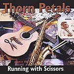 Thorn Petals Running With Scissors