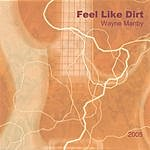 Wayne Manby Feel Like Dirt