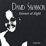 David Swanson Dinner At Eight Vol. 1