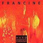 Francine Hard Enough