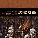 John Doe Songs For Slim: Songs For Slim: Just For The Hell Of It / From The Git Go