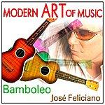 José Feliciano Modern Art Of Music: Bamboleo