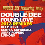 Double Dee Found Love (Feat. Dany) [2013 Remixes]
