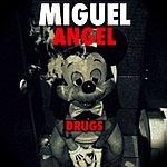 Miguel Angel Drugs