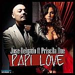 Jose Delgado Papi Love (Feat. Priscila Due)