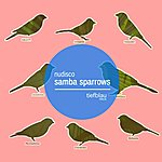 Nudisco Samba Sparrows