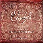 Chris Williams Elizabeth: Songs Based On Pride And Prejudice