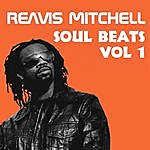 Reavis Mitchell Soul Beats Volume 1 - Ep