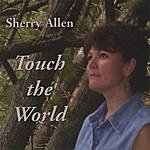 Sherry Allen Touch The World