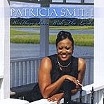 Patricia Smith We Have Been With The Lord