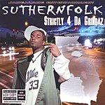 Suthernfolk Strictly 4 Da Grindaz