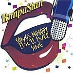 TampaStan Songs Nobody Else'll Ever Sing